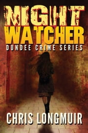 Night Watcher ebook by Chris Longmuir