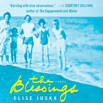 The Blessings audiobook by Elise Juska