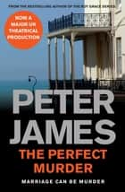The Perfect Murder ebook by Peter James