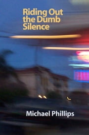 Riding Out the Dumb Silence ebook by Michael Phillips