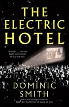 The Electric Hotel ebook by Dominic Smith