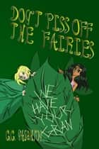 Don't Piss Off The Fairies ebook by C.C. Naughton
