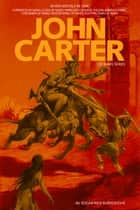 "John Carter: Adventures on Mars Collection (Illustrated) (Seven ""John Carter of Mars"" novels in one volume) ebook by Edgar Rice Burroughs,J. Allan St. John,Frank R Paul"