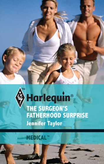 The Surgeon's Fatherhood Surprise ebook by Jennifer Taylor