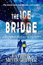 The Ice Bridge - Before the End ebook by Kathryn Meyer Griffith