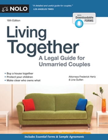 Living Together - A Legal Guide for Unmarried Couples ebook by Frederick Hertz, Attorney,Lina Guillen, Attorney