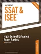 Master the SSAT/ISEE: High School Entrance Exam Basics ebook by Peterson's