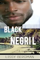 Black Bamboo in Negril: - An Older Woman Meets a Young Jamaican Man on Her Romance Holiday ebook by Lissy Bergman