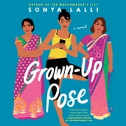 Grown-Up Pose audiobook by Sonya Lalli