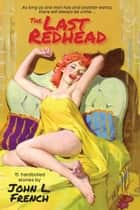 The Last Redhead ebook by John L. French