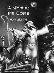 A Night at the Opera ebook by Ray Smith