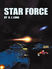 STAR FORCE ebook by D.J. Long