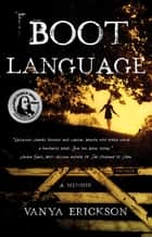Boot Language - A Memoir ebook by Vanya Erickson
