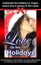 Love for the Holidays ebook by B A McIntosh, Kay Phoenix, Elizabeth Spaur,...