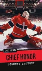 Chief Honor ebook by Sigmund Brouwer