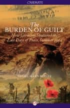 The Burden of Guilt ebook by Daniel A Butler