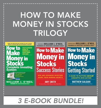 How to Make Money in Stocks Trilogy ebook by Matthew Galgani,Amy Smith,William J. O'Neil