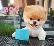 Boo - The Life of the World's Cutest Dog ebook by J.H. Lee, Gretchen LeMaistre