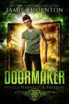 Doormaker: Devil's Harvest - A Prequel Short Story ebook by Jamie Thornton