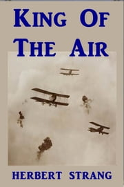 King of the Air ebook by Herbert W. Strang