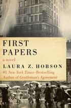 First Papers ebook by Laura Z. Hobson