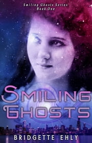 Smiling Ghosts ebook by Bridgette Ehly