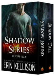 Shadow Series Boxed Set - Shadow Bound and Shadow Fall ebook by Erin Kellison