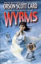 Wyrms ebook by Orson Scott Card