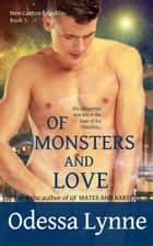 Of Monsters and Love ebook by Odessa Lynne