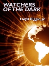 Watchers of the Dark ebook by Lloyd Biggle Jr.