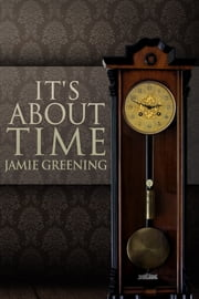 It's About Time ebook by Jamie Greening