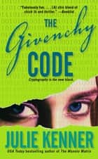The Givenchy Code ebook by Julie Kenner