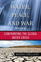 Water, Peace, and War ebook by Brahma Chellaney