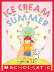 Ice Cream Summer ebook by Peter Sis