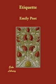 Etiquette ebook by Emily Post