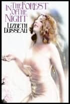 In the Forest of the Night ebook by Lizbeth Dusseau