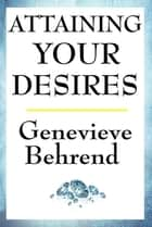 Attaining Your Desires ebook by