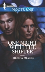 One Night with the Shifter ebook by Theresa Meyers