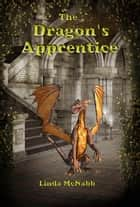 The Dragon's Apprentice - Dragon Valley ebook by Linda McNabb