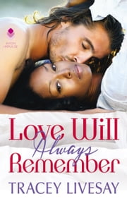 Love Will Always Remember ebook by Tracey Livesay