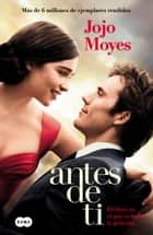 Yo antes de ti ebook by Jojo Moyes