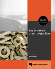 Les dyslexies-dysorthographies ebook by Brigitte Sanké