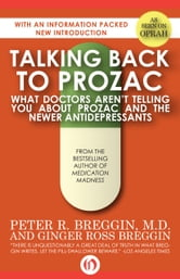 Talking Back to Prozac - What Doctors Won't Tell You About Prozac and the Newer Antidepressants ebook by Peter R. Breggin, MD,Ginger Ross Breggin