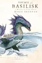 Voyage of the Basilisk ebook by Marie Brennan
