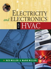Electricity and Electronics for HVAC ebook by Rex Miller, Mark Miller