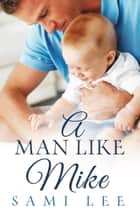 A Man Like Mike ebook by Sami Lee