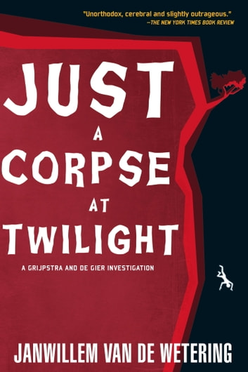 Just a Corpse at Twilight ebook by Janwillem Van De Wetering
