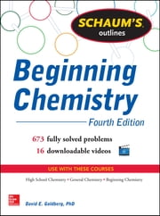 Schaum's Outline of Beginning Chemistry (EBOOK) - 673 Solved Problems + 16 Videos ebook by David Goldberg
