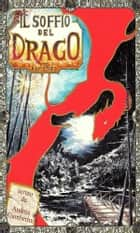 Il soffio del Drago ebook by Andrea Gamberini
