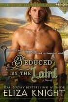 Seduced by the Laird ebook by Eliza Knight